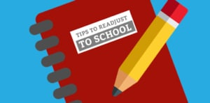 Tips to Readjust to School