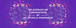 An Address on Coronavirus (COVID-19) by Dr. Michelle Zimmerman